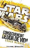 Star Wars Consecuencias Deuda de vida (novela) (Star Wars: Novelas)