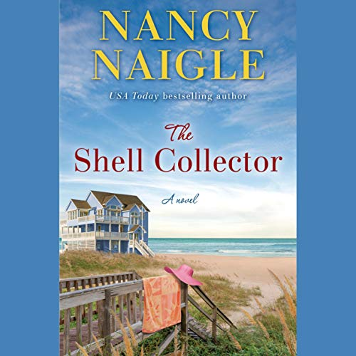 The Shell Collector Audiobook By Nancy Naigle cover art