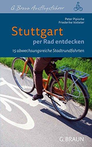 Stuttgart per Rad entdecken: 15 abwechslungsreiche Stadtrundfahrten