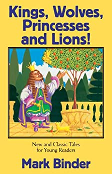 Kings, Wolves, Princesses and Lions (The Bed Time Story Book Book 2) by [Mark Binder]