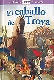 El Caballo de Troya (El placer de LEER con Susaeta - nivel 4)