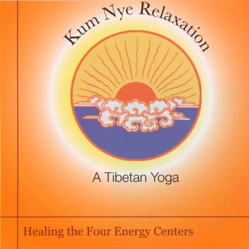 Kum Nye Relaxation: Healing the Four Energy Centers cover art