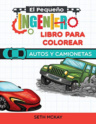 El Pequeño Ingeniero - Libro Para Colorear – Autos y Camionetas: Libro para colorear de autos educativo y divertido para niños de grado Preescolar y Primaria: 2