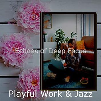 Echoes of Deep Focus