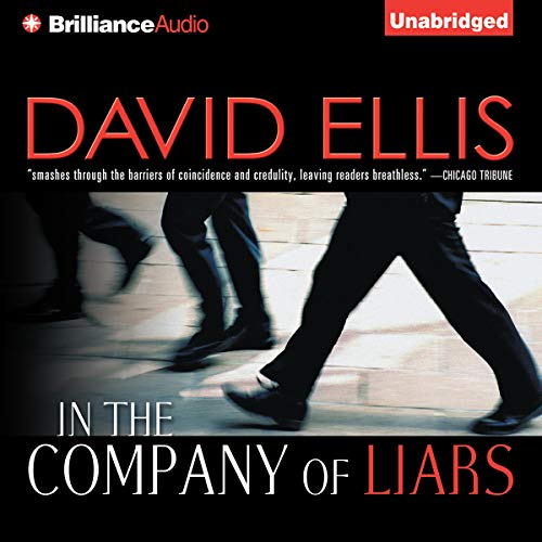 In the Company of Liars                   Written by:                                                                                                                                 David Ellis                               Narrated by:                                                                                                                                 Dick Hill and Susie Breck                      Length: 10 hrs and 37 mins     Not rated yet     Overall 0.0