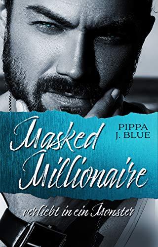 Masked Millionaire: verliebt in ein Monster (London Millionaires 1)