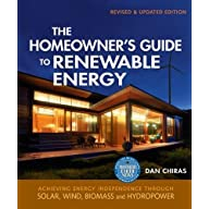 The Homeowner's Guide to Renewable Energy - Revised & Updated Edition: Achieving Energy Independence through Solar, Wind…