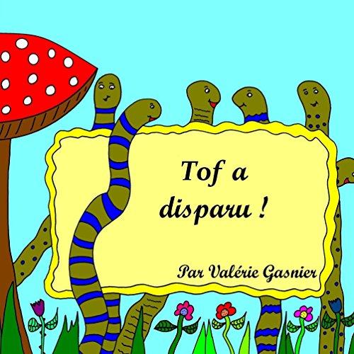 Tof a disparu ! (French Edition)