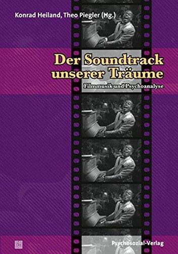 Der Soundtrack unserer Träume: Filmmusik und Psychoanalyse (Imago)