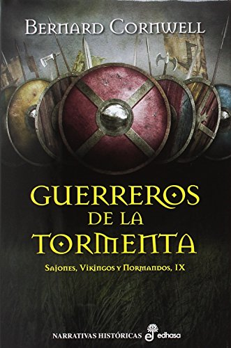 Guerreros de la tormenta (IX): Sajones, vikingos y normandos (Narrativas históricas)