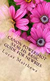 Canon Powershot SX50 HS: Basic Guide for Newbies (English Edition)