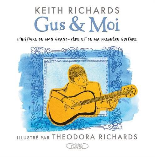 Gus et moi : L'histoire de mon grand-père et de ma première guitare