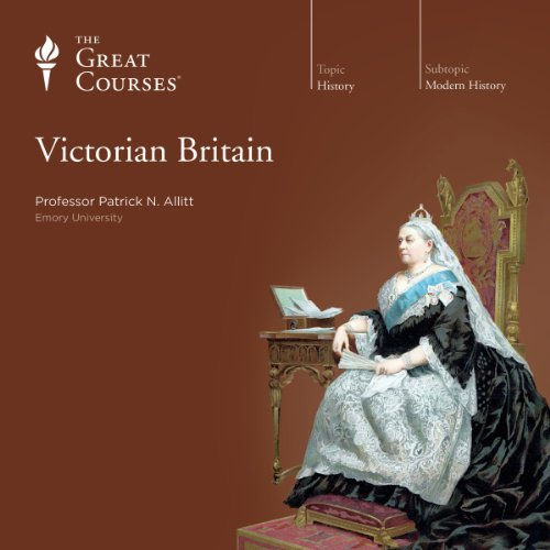 Victorian Britain                   By:                                                                                                                                 Patrick N. Allitt,                                                                                        The Great Courses                               Narrated by:                                                                                                                                 Patrick N. Allitt                      Length: 18 hrs and 36 mins     478 ratings     Overall 4.7