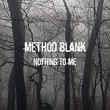 Nothing to Me