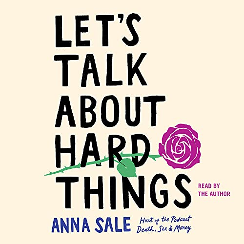 Let's Talk About Hard Things Audiobook By Anna Sale cover art
