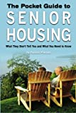 The Pocket Guide to Senior Housing: What they don't tell you and...