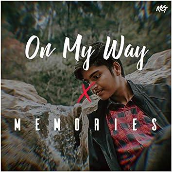 On My Way X Memories