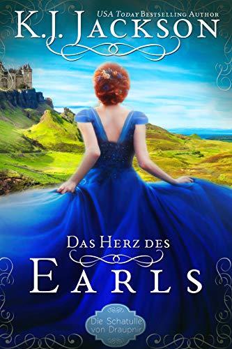 Das Herz des Earls : Historischer Liebesroman (Die Schatulle von Draupnir 1)