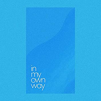 in my own way e.p.