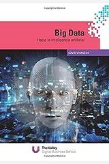 Big Data: Hacia la inteligencia artificial (Spanish Edition) Paperback