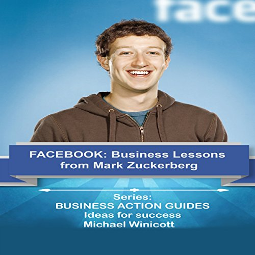 Facebook Business Lessons from Mark Zuckerberg audiobook cover art