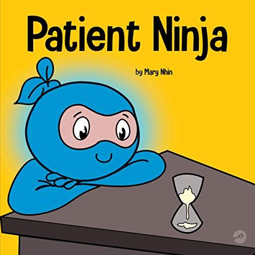 Patient Ninja: Ninja Life Hacks, Book 26