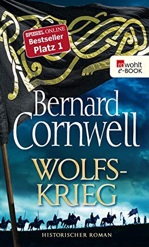 Wolfskrieg: Historischer Roman (Die Uhtred-Saga 11)