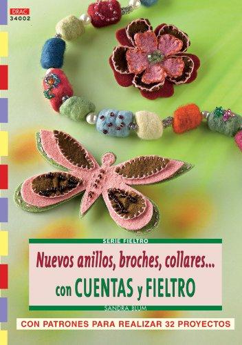 Serie Fieltro nº 2. NUEVOS ANILLOS, BROCHES, COLLARESCON CUENTAS Y FIELTRO (Fieltro (drac))