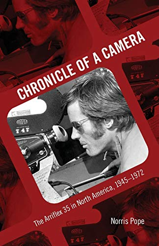 Chronicle of a Camera: The Arriflex 35 in North America, 1945–1972
