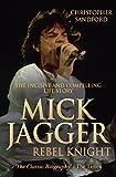 Mick Jagger: Rebel Knight (English Edition)