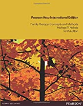 Family Therapy: Pearson New International Edition: Concepts and Methods