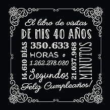 El libro de visitas de mis 40 años: Decoración vintage para el 40 cumpleaños – Regalos originales para hombre y mujer - 40...