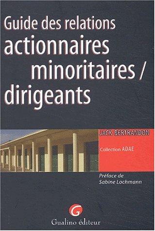 Guide des relations actionnaires minoritaires / dirigeants PDF Books