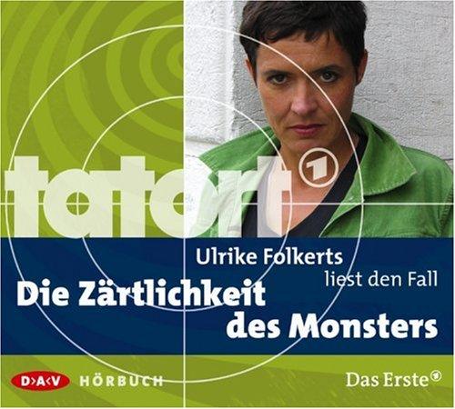 Ulrike Folkerts liest den Fall Die Zärtlichkeit des Monsters (Tatort-Hörbuch)
