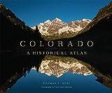 Colorado: A Historical Atlas