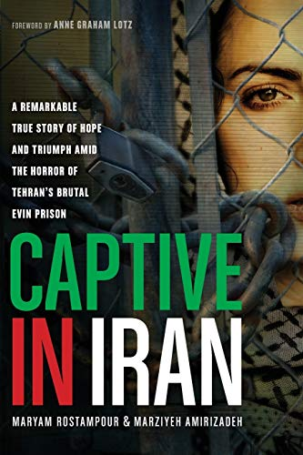 Image of Captive in Iran: A Remarkable True Story of Hope and Triumph amid the Horror of Tehran's Brutal Evin Prison