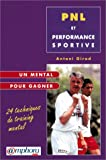 Pnl Et Performance Sportive - 24 Techniques De Training Mental
