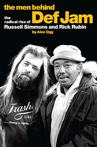 The Men Behind Def Jam: The Radical Rise of Russell Simmons and Rick Rubin (English Edition)