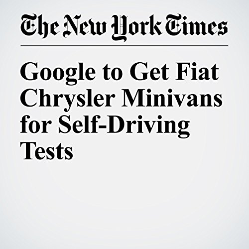 Google to Get Fiat Chrysler Minivans for Self-Driving Tests audiobook cover art
