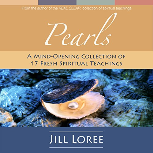 Pearls     A Mind-Opening Collection of 17 Fresh Spiritual Teachings              By:                                                                                                                                 Jill Loree                               Narrated by:                                                                                                                                 Jill Loree                      Length: 6 hrs and 21 mins     Not rated yet     Overall 0.0