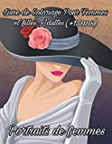 Portraits de Femmes Livre De Coloriage Pour Femmes et Filles: Livre de...