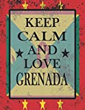Keep Calm And Love Grenada: Funny Grenadian Notebook   Journal   Diary Grenadian Heritage Gift, 110 Lined pages , high-Quality Cover (8.5 x 11) Inches