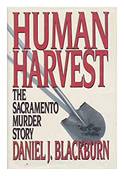 Human Harvest: The Sacramento Murder Story 1877961108 Book Cover