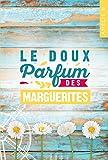 Le doux parfum des marguerites :  Un roman d'été captivant où romance et suspense...