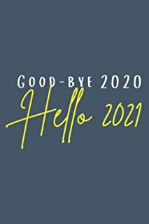 Good Bye 2020 Hello 2021 New Year S Eve Funny Pun: Notebook A5 size
