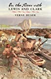 On the River with Lewis and Clark (Volume 19) (Environmental History Series)