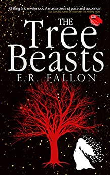 The Tree Beasts: An enthralling fantastical mystery by [E.R. Fallon]