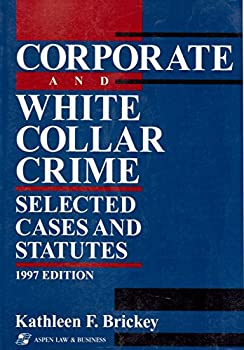 Paperback Corporate and White Collar Crime: Selected Cases and Statutes Book