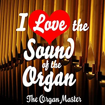 I Love the Sound of the Organ