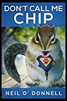 Don't Call Me Chip